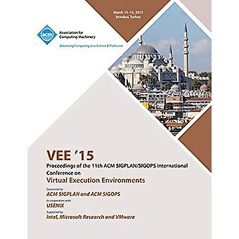 VEE 15 11th ACM SIGPLAN/SIGOPS International Conference on Virtual Ex