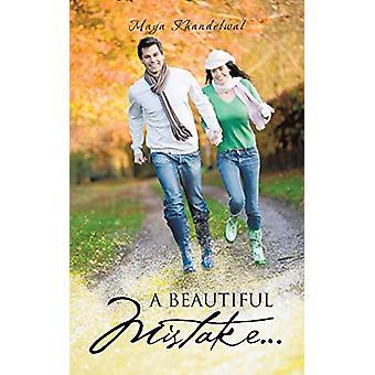 A Beautiful Mistake... by Maya Khandelwal - 9781482810189 Book