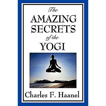 The Amazing Secrets of the Yogi by Charles F Haanel - 9781604598179 B
