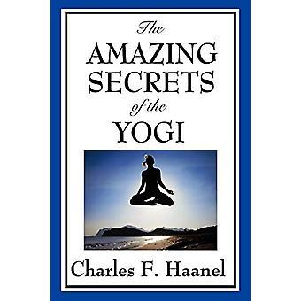 The Amazing Secrets of the Yogi by Charles F Haanel - 9781604598179 B