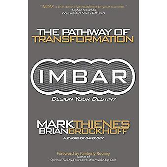 Imbar - The Pathway of Transformation by Mark Thienes - 9781627340731