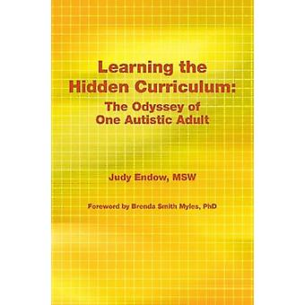 Learning the Hidden Curriculum - The Odyssey of One Autistic Adult by