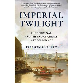 Imperial Twilight door Stephen R Platt