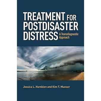 Treatment for Postdisaster Distress A Transdiagnostic Approach