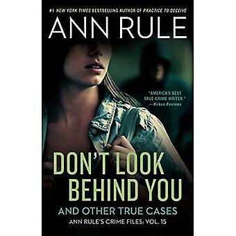 Don't Look Behind You: Ann� Rule's Crime Files #15