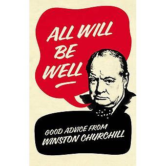 Wszystko będzie dobrze - dobre Rady z Winston Churchill przez Richard M. La