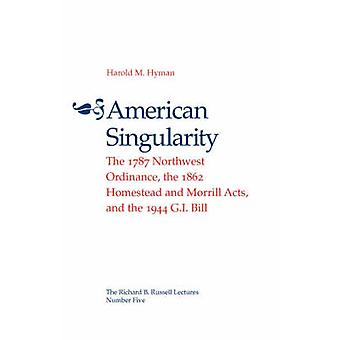 American Singularity - The 1787 Northwest Ordinance - the 1862 Homeste