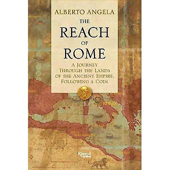 Reach of Rome - A Journey Through the Lands of the Ancient Empire - Fo