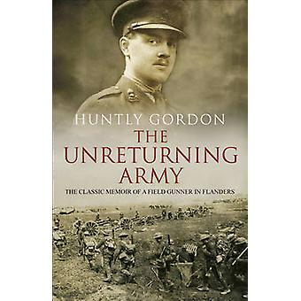 The Unreturning Army by Huntly Gordon - 9780857501950 Book