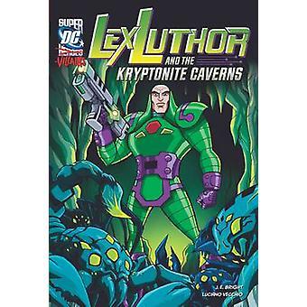 Lex Luthor e as cavernas de kryptonita por J. E. brilhante - Luciano Vecch