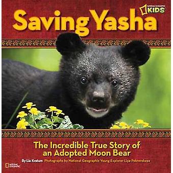 Opslaan van Yasha - het ongelooflijke ware verhaal van een goedgekeurde maan Bear door Lia