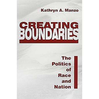 Maken van de grenzen - de politiek van RAS en natie door Kathryn A. Ma