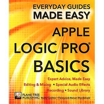 Apple Logic Pro grunderna - expertråd - Made Easy (ny upplaga) av Ru