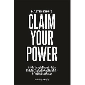 Beweren uw macht - een 40-daagse reis te ontbinden de verborgen trauma's Tha