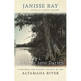 Drijven in Darien: een persoonlijke en natuurlijke geschiedenis van de Altamaha rivier
