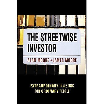 Streetwise investerare: Extraordinära investera för vanliga människor