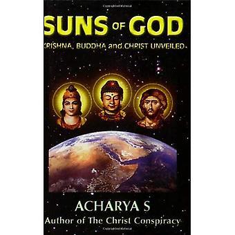 Sonnen Gottes: Krishna, Buddha und Christus enthüllt