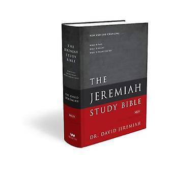 Jeremiah Study Bible: What it Says. What it Means. What it Means for You.