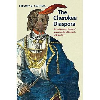 Cherokee Diaspora: Alkuperäiskansojen historia maahanmuutto-, uudelleenasettautumis- ja identiteetti (länsimaisessa historiassa Lamar-sarja)