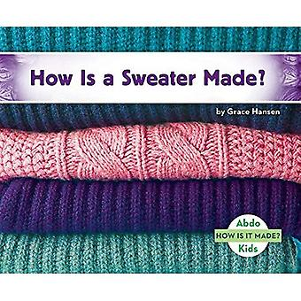 How Is a Sweater Made? (How Is It Made?)
