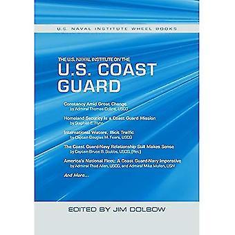 The U.S. Naval Institute on the U.S. Coast Guard: U.S. Naval Institute Wheel Books (Wheel Book Series)