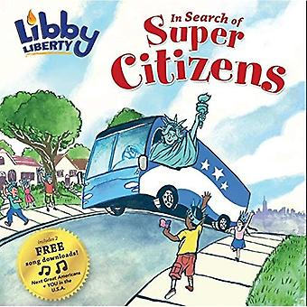 Libby Liberty: In Search of Super Citizens (Libby Liberty)