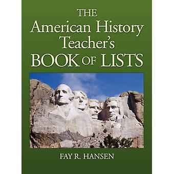 American History Teachers Book of Lists by Hansen & Fay R.