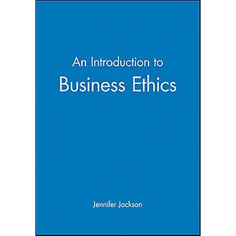 An Introduction to Business Ethics by Jackson & Jennifer
