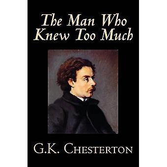 The Man Who Knew zuviel von Chesterton Fiction Mystery Detektiv von Chesterton & G. K.