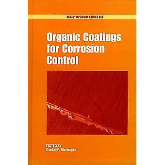 Organic Coatings for Corrosion Control by Bierwagon & Gordon P.