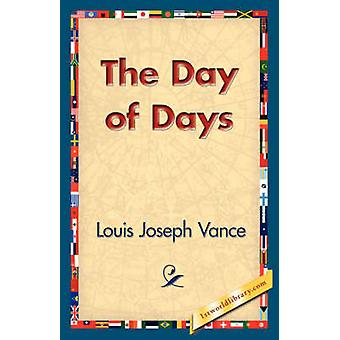 The Day of Days by Vance & Louis Joseph