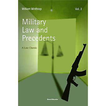 Military Law and Precedents Volume II by Winthrop & William