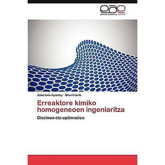 Erreaktore Kimiko Homogeneoen Ingeniaritza von Ayastuy & Jose Luis