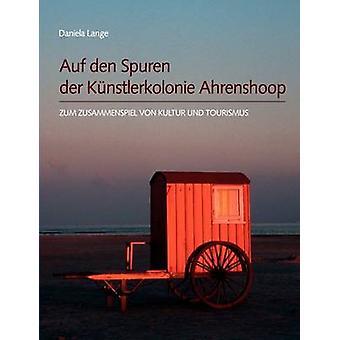 Auf den Spuren der Knstlerkolonie Ahrenshoop par Daniela & Lange