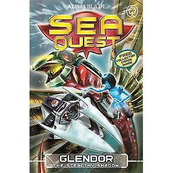 Sea Quest Glendor der heimliche Schatten von Adam Blade
