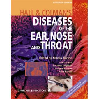 Hall and Colman's Diseases of the Ear - Nose and Throat by Martin Bur