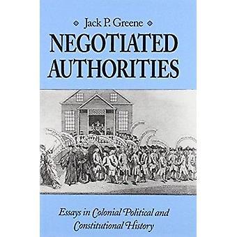 Onderhandelde autoriteiten - Essays in koloniaal - politieke en Constituti