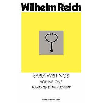 Early Writings by W Reich - Wilhelm Reich - Philip Schmitz - 97803745