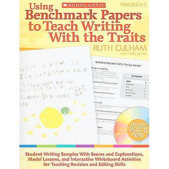 Using Benchmark Papers to Teach Writing with the Traits - Grades K-2 b