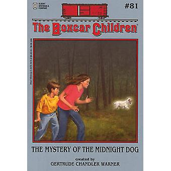 The Mystery of the Midnight Dog by Gertrude Chandler Warner - 9780807