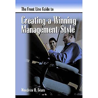 Front Line Guide to Management Style by Woodrow H. Sears - 9780874259