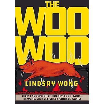 The Woo-woo - How I Survived Ice Hockey - Drug Raids - Demons - and My