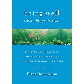 Being Well (even When You're Sick) - Mindfulness Practices for People