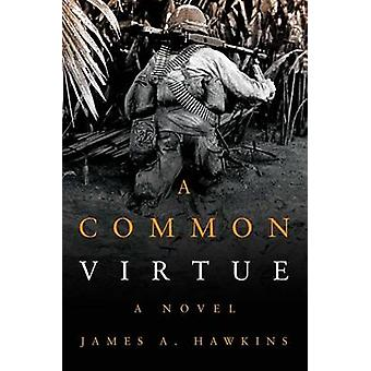 A Common Virtue - A Novel by James A Hawkins - 9781612517964 Book
