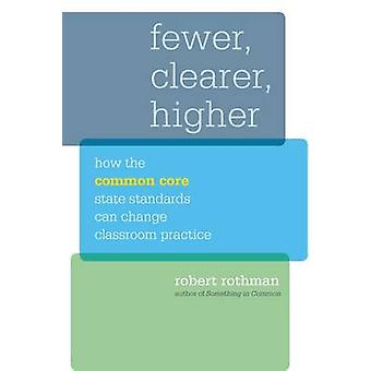 Fewer - Clearer - Higher - How the Common Core State Standards Can Cha