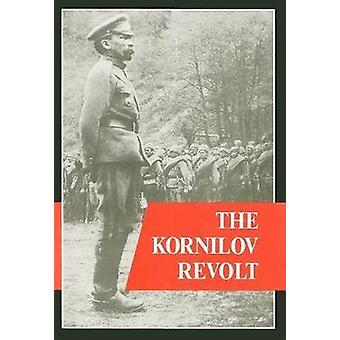The Kornilov Revolt - A Critical Examination of Sources and Research b