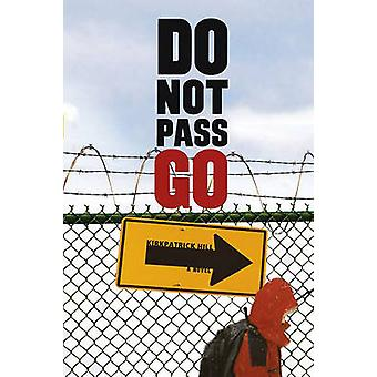 Do Not Pass Go by Kirkpatrick Hill - 9781416914006 Book