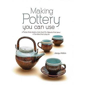 Making Pottery You Can Use - Plates That Stack Lids That Fit Spouts Th