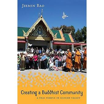 Creating a Buddhist Community - A Thai Temple in Silicon Valley by Jie