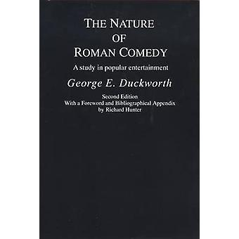 The Nature of Roman Comedy A Study in Popular Entertainment by Duckworth & George E.